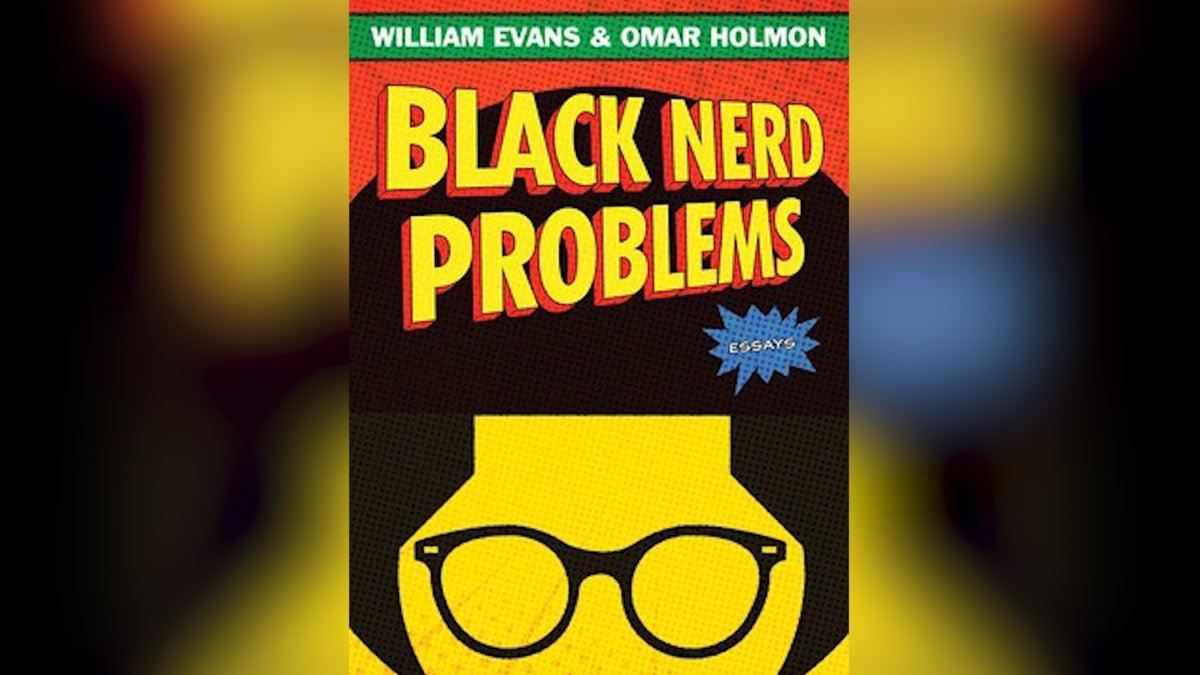 'Black Nerd Problems', Critiquing Pop Culture In A Nerdy Way