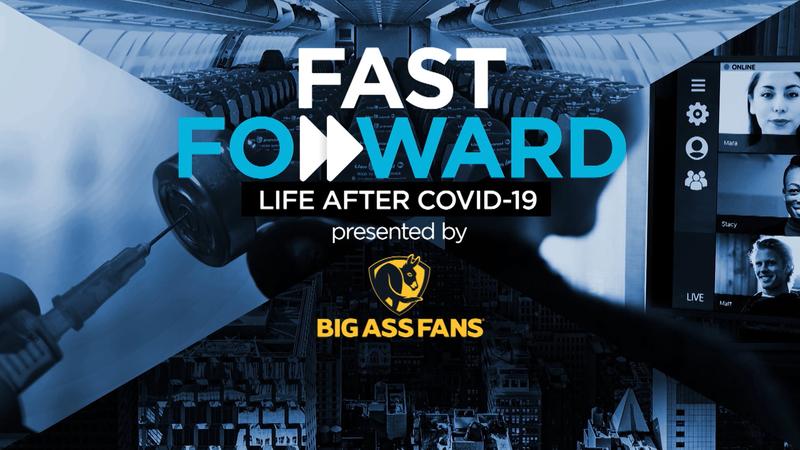 Gitchshka big ass fans Fast Forward Life After Covid 19 Presented By Big Ass Fans